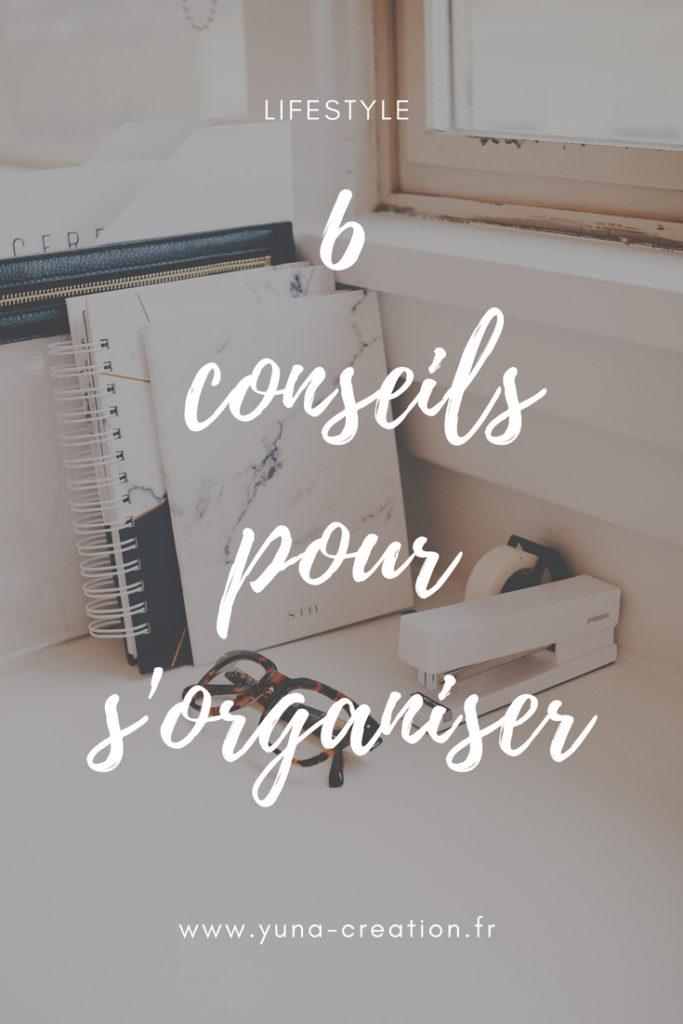 6 conseils pour s'organiser